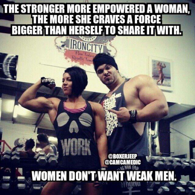 Strong women don't want weak men