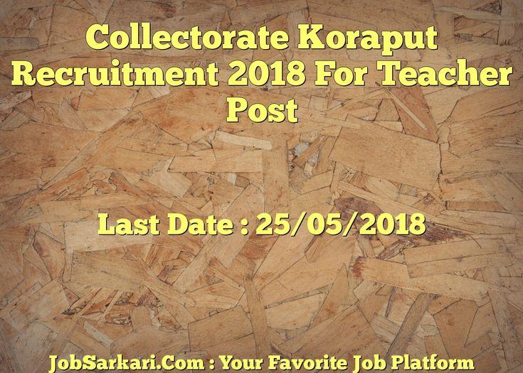 Collectorate koraput recruitment 2018 for teacher post