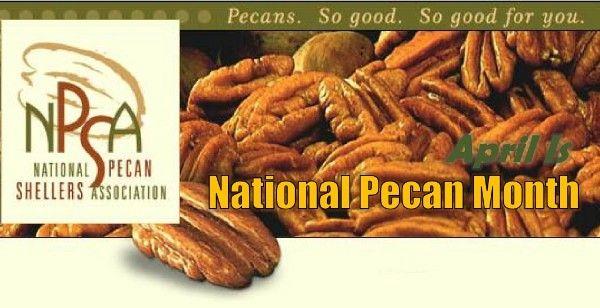 Go figure. April is National Pecan Month.
