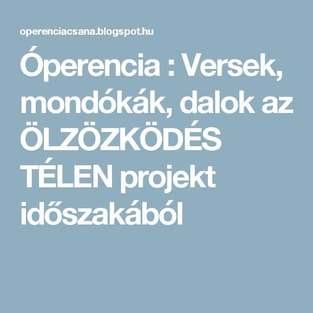 Óperencia : Versek, mondókák, dalok az ÖLZÖZKÖDÉS TÉLEN projekt időszakából
