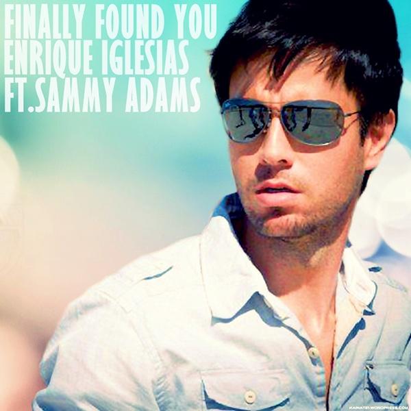 Enrique Iglesias – Finally Found You feat. Sammy Adams | MusicLife