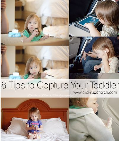 8 Tips to capture your toddler via Click it Up a Notch
