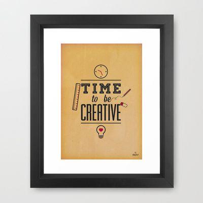 Time To Be Creative -  Framed Art Print  #iloveideas #deplot
