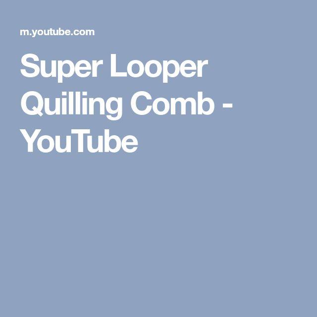 Super Looper Quilling Comb - YouTube