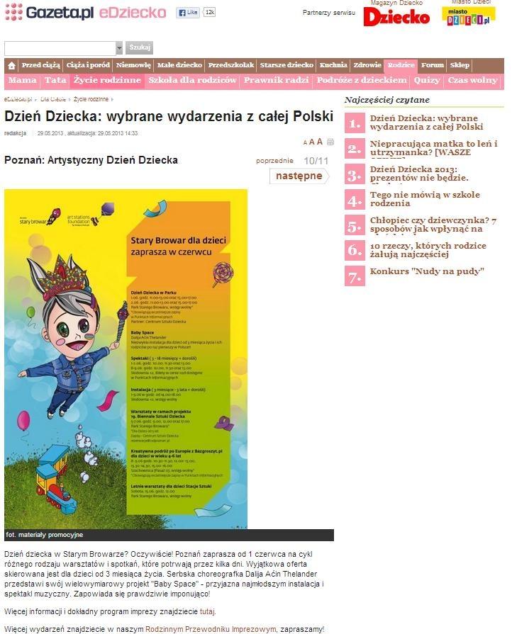 2013.05.29 http://www.edziecko.pl/ Dzień Dziecka w Starym Browarze (Baby Space i Artfabet) został wybrany jako 1 z 11 najciekawszych wydarzeń przygotowanych na 1 czerwca w Polsce przez edziecko.pl, wiodący portal parentingowy w Polsce