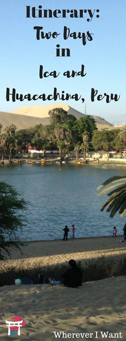 Hits and Misses of 2 days in Ica and Huacachina, Peru!