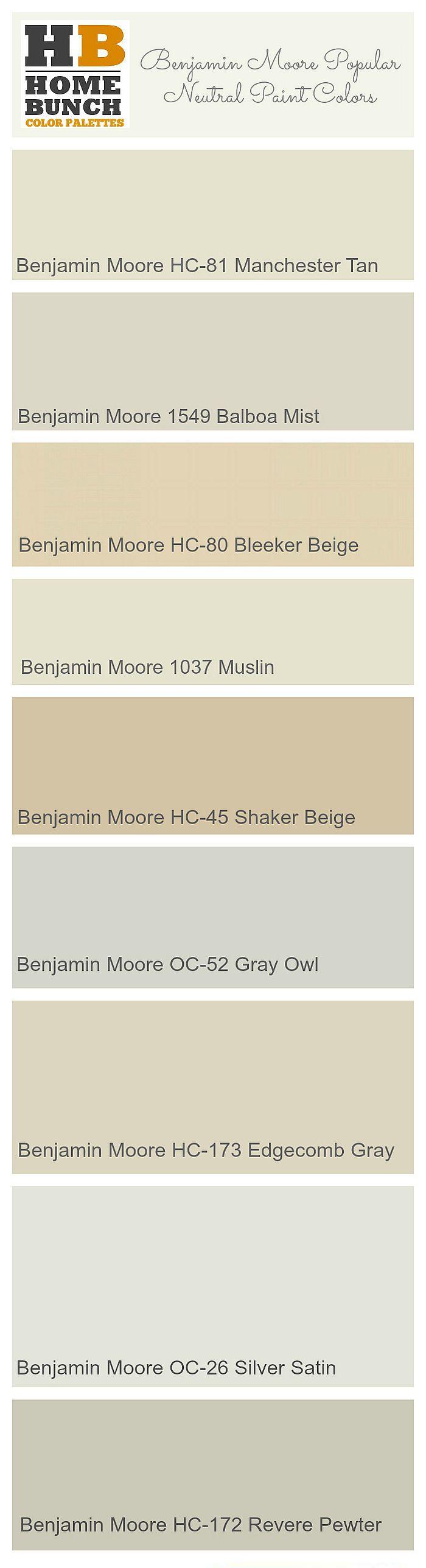 Benjamin Moore Popular Neutral Paint Colors. Manchester Tan, Balboa Mist, Bleeker Beige, Muslin,   Shaker Beige, Gray Owl, Edgecomb Gray, Silver Satin, Revere Pewter