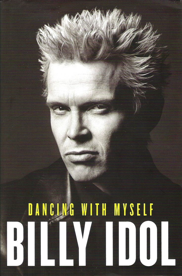 Dancing With Myself: it's my favourite book, written by Billy Idol.