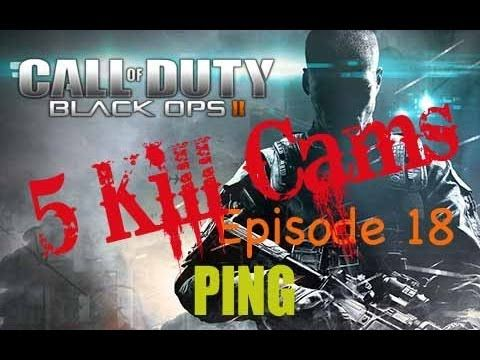 Five Kill Cams - Call of Duty Black Ops 2 - Episode 18 - PING