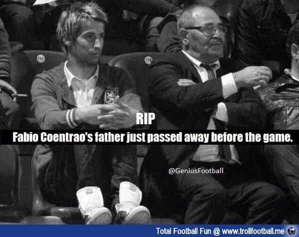 RIP ...Fabio Coentrao's father just passed away ...  http://www.trollfootball.me/display.php?id=14143   #football #soccer #Trollfootball  #FabioCoentrao #Coentrao #RMCF