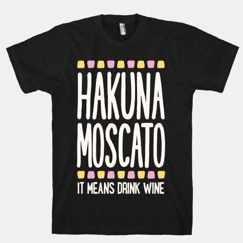 There's nothing that mean's no worries better than a glass of moscato. Wine drinkers enjoy a glass and a fun nostalgic nod in this hakuna moscato shirt. It means no worries. Perfect for wine lovers, lovers of animated classics, and a funny shirt.