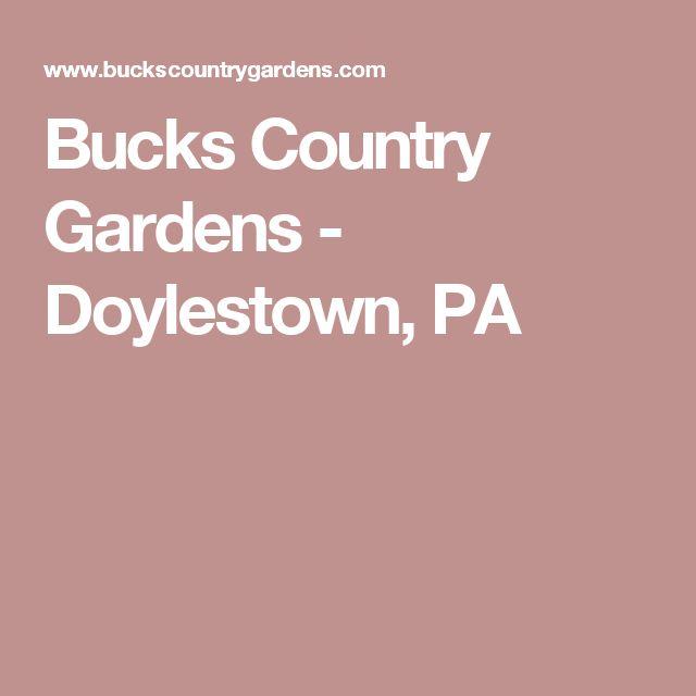 Bucks Country Gardens - Doylestown, PA