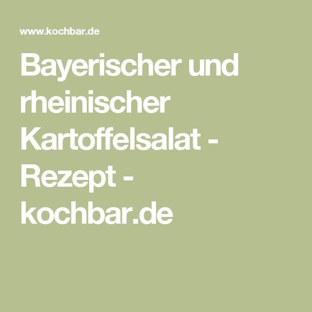 Bayerischer und rheinischer Kartoffelsalat - Rezept - kochbar.de