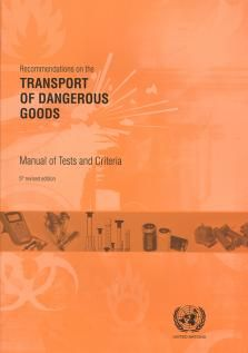 Transport of dangerous goods manual of tests and criteria (PRINT VERSION) REQUEST/SOLICITAR: http://biblioteca.cepal.org/record=b1217326~S0*spi