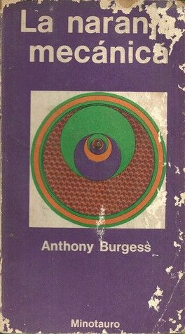 Spanish Edition of A Clockwork Orange.  Published by Minotauro in 1973.