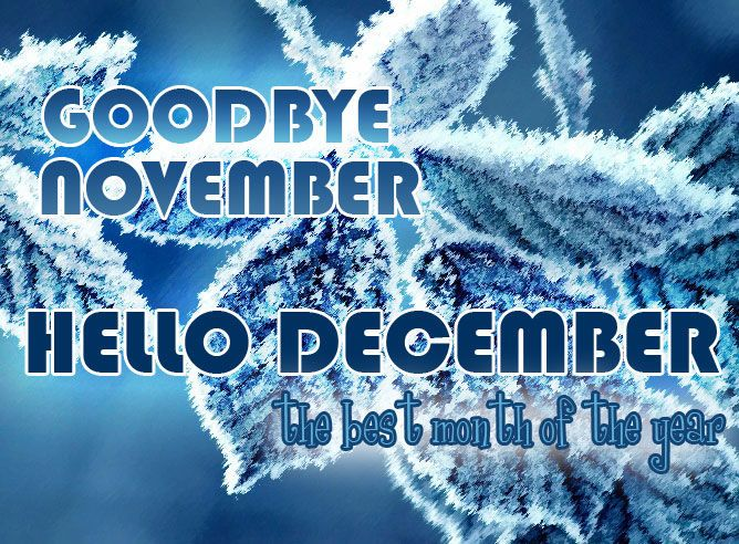 Goodbye November Hello December Image Quotes december december quotes hello…
