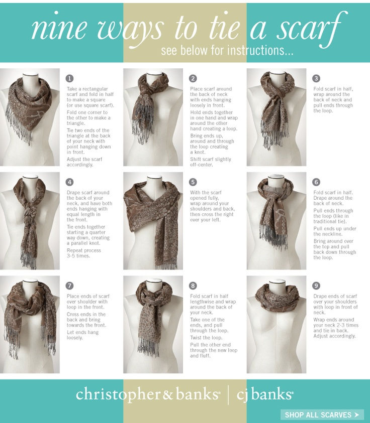 Have some great scarves and need some tying inspiration?  Courtesy of Christopher & Banks.