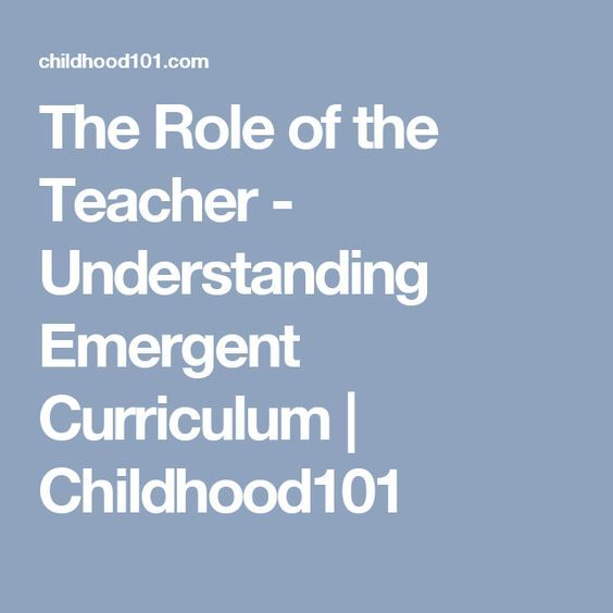 The Role of the Teacher - Understanding Emergent Curriculum | Childhood101