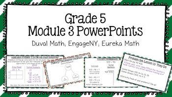 Duval Math (Engage NY, Eureka Math) Grade 5 Math Module 3 PowerPoint Lessons; common core math powerpoints
