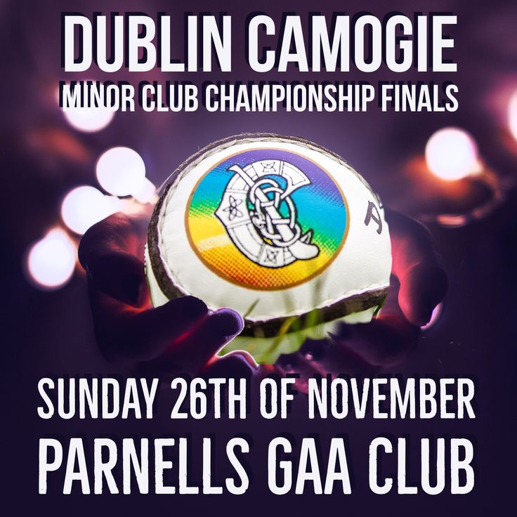 5 DUBLIN CAMOGIE MINOR CLUB CHAMPIONSHIP FINALS DOWN FOR DECISION NEXT SUNDAY - We Are Dublin GAA