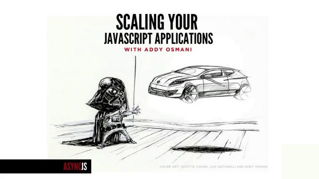 Scaling Your JavaScript Applications Part 1 by Async. From this event: http://asyncjs.com/largescale/