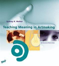 Teaching Meaning in Artmaking