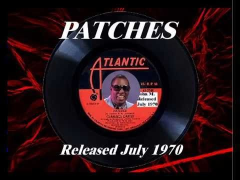 Patches - Clarence Carter (July 1970) - YouTube We played this so much the record turned grayish lol