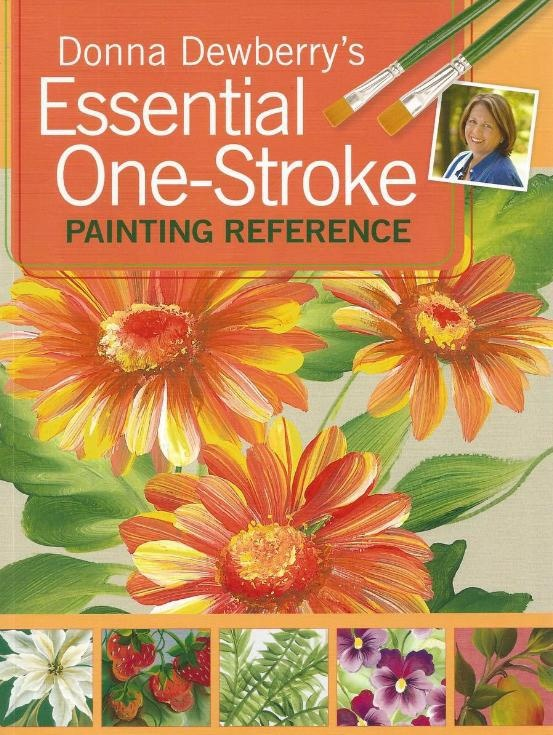 Donna Dewberry Essential One Stroke Painting Reference