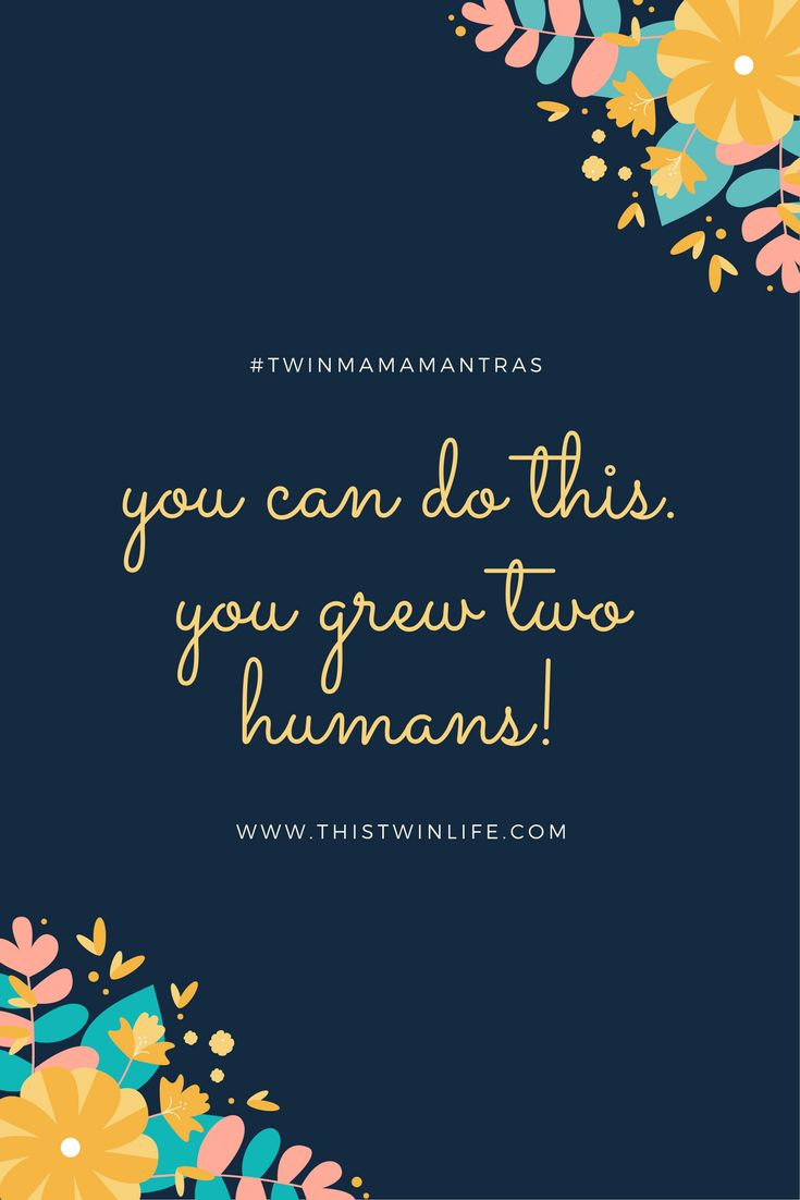 Finding your twin mama mantra: what I say to myself in the trying moments of motherhood.