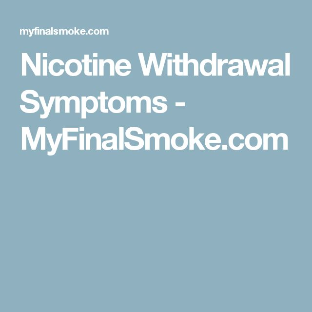 Nicotine Withdrawal Symptoms - MyFinalSmoke.com