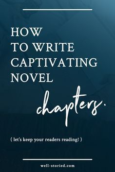 Don't you just love getting sucked into a good book? Me, too! Let's re-create that experience for readers of our own books by writing captivating chapters. Here's how!