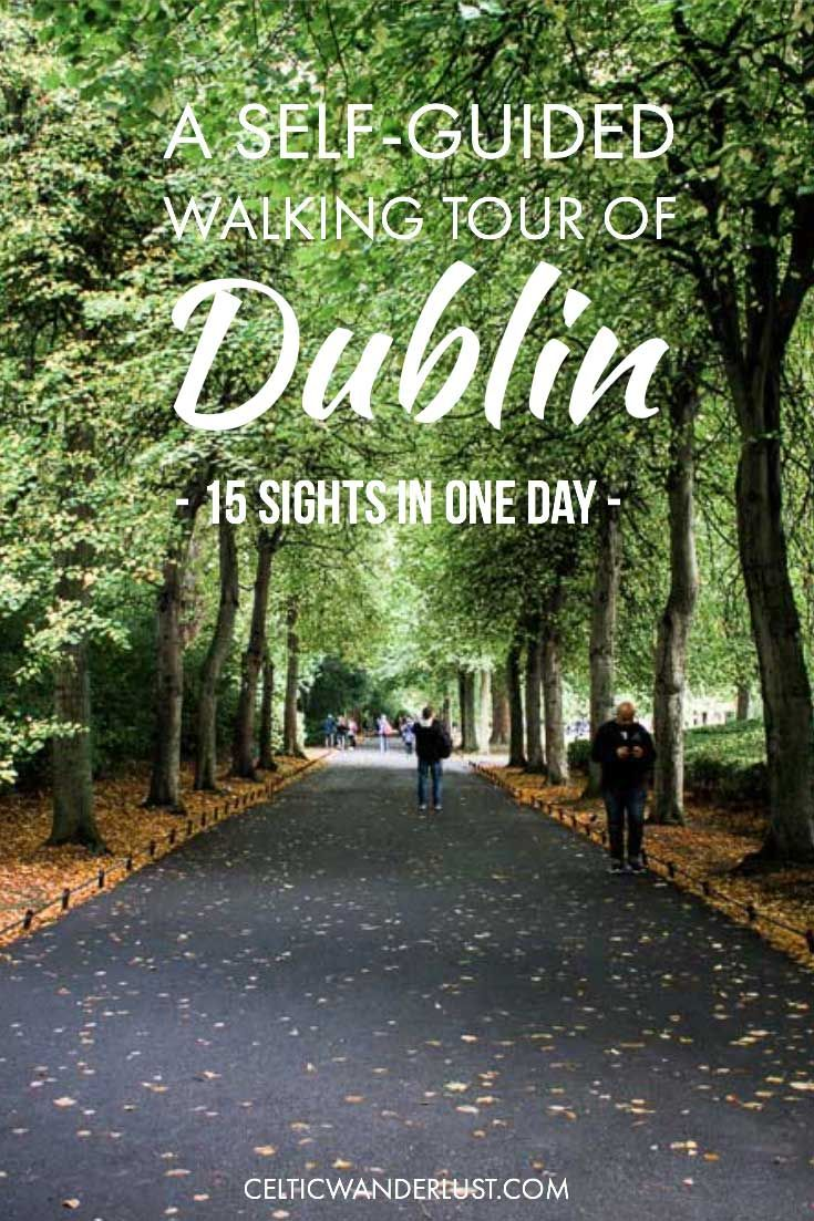15 Sights In One Day – A Self-Guided Walking Tour Of Dublin