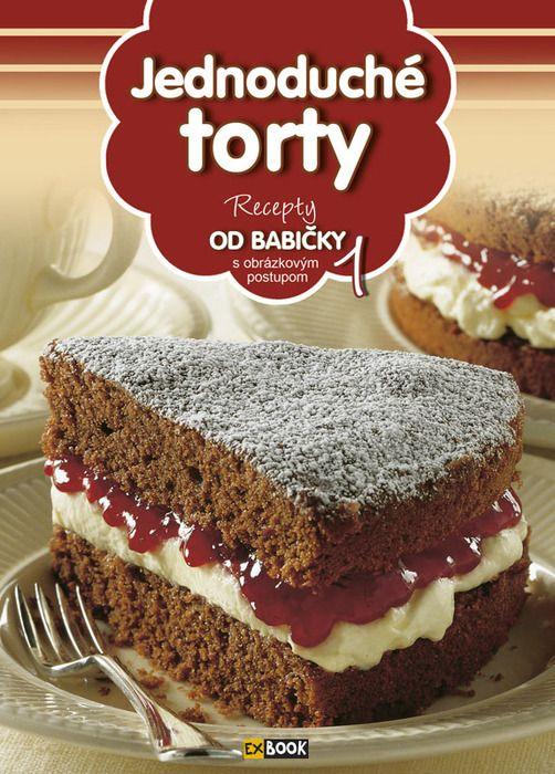 Recepty OD BABIČKY - Jednoduché torty