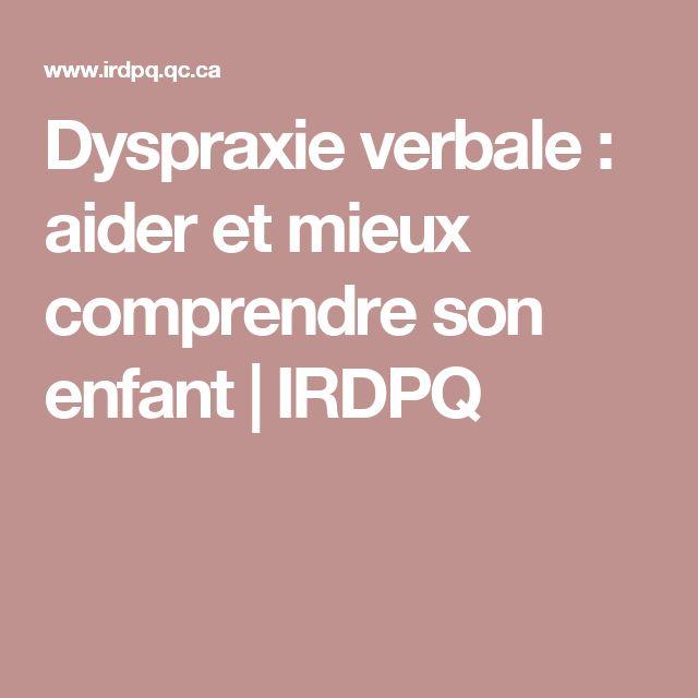 Dyspraxie verbale : aider et mieux comprendre son enfant | IRDPQ