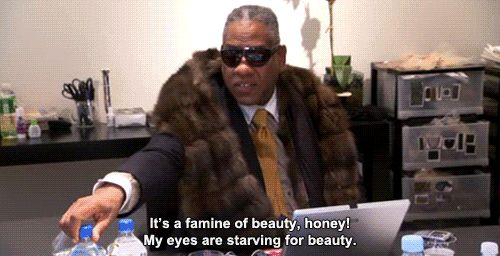 """""""It's a famine of beauty, honey! My eyes are starving for beauty."""" ALT Andre Leon Talley"""