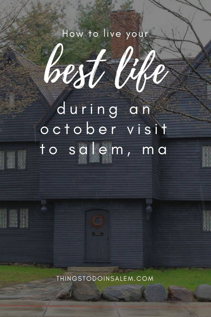 How To Live Your Best Life During An October Visit To Salem Ma