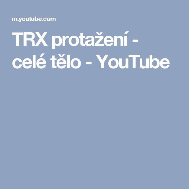 TRX protažení - celé tělo - YouTube