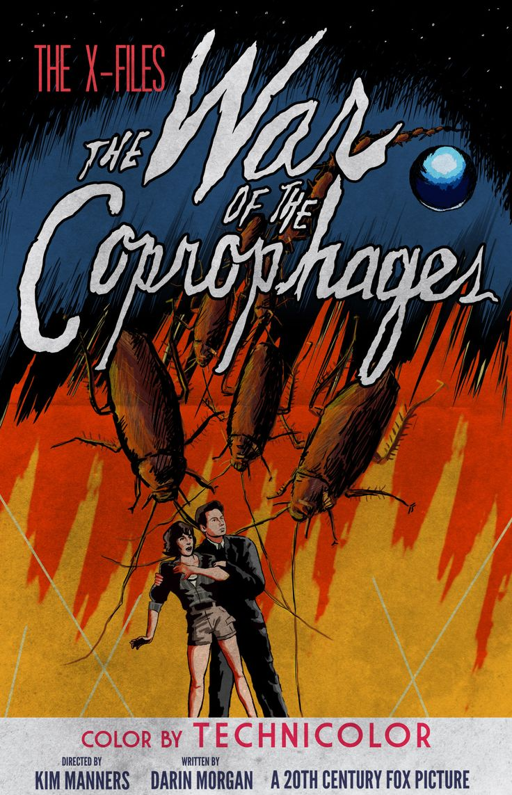 War of the Coprophages - Episode 61. Based on this 1953 War of the Worlds poster, I wanted to capture the camp nature of the episode with this over the top depiction of Mulder and Bambi posing in front of an army of extraterrestrial cockroaches.