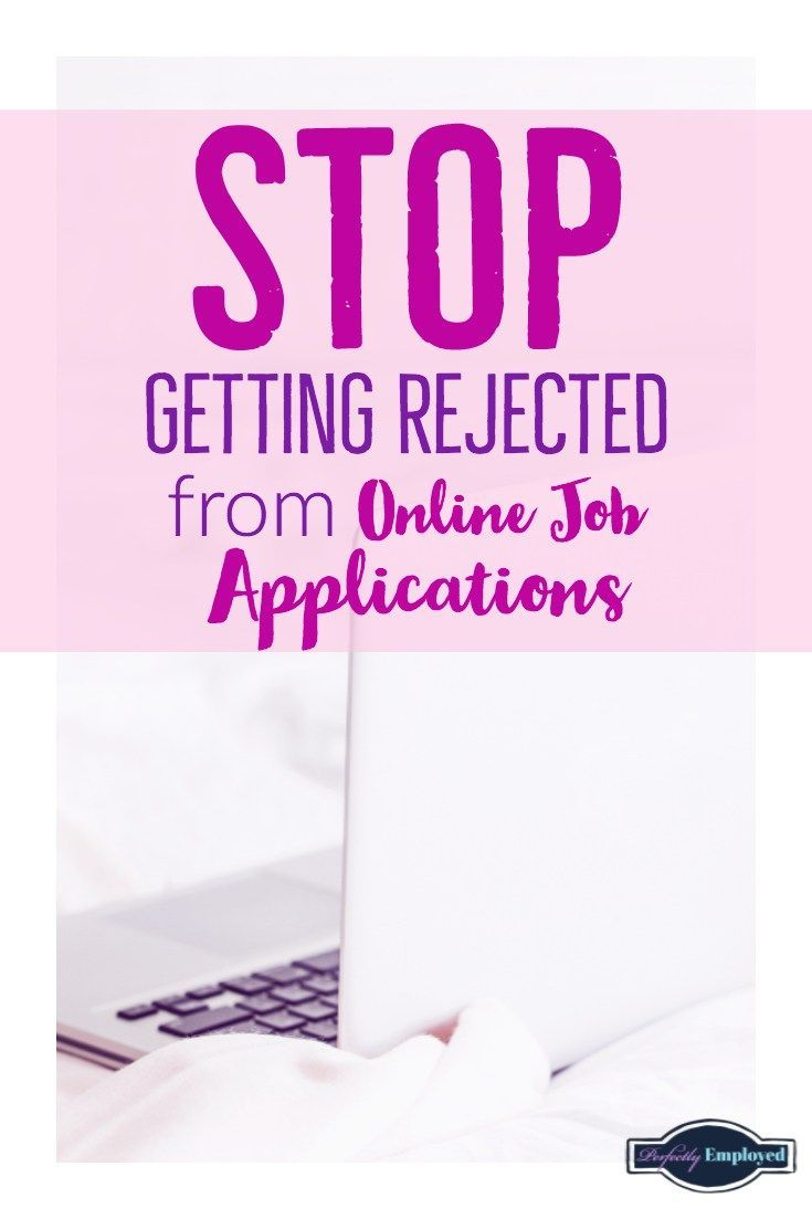 Stop Getting Rejected From Online Job Applications Up To 98 Of All