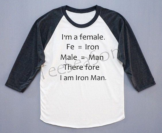 I'm A Female. Therefore I Am Iron Man. Iron Man Shirt Text Shirt Baseball Tee Long Sleeve T-Shirt Women T-Shirt Unisex T-Shirt Size L on Etsy, $18.00
