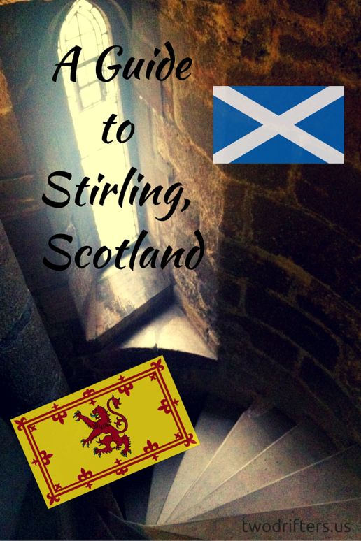 The Two Drifters' Guide to Stirling, Scotland