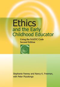 The new edition of Ethics and the Early Childhood Educator seeks to inform and guide those who work with children and families through the tough decisions they must confront.