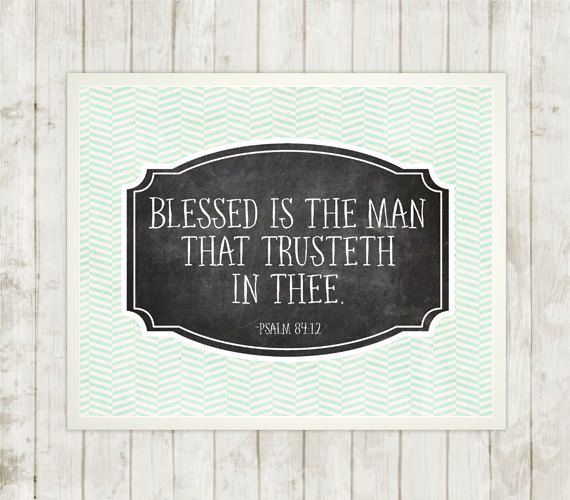 """Blessed is the man that trusteth in thee."" -Psalm 84:12  This lovely light turquoise and green digital #scripture #art #printable measures 8"" x 10"" and would make a great dec... #etsy #bibleverse"