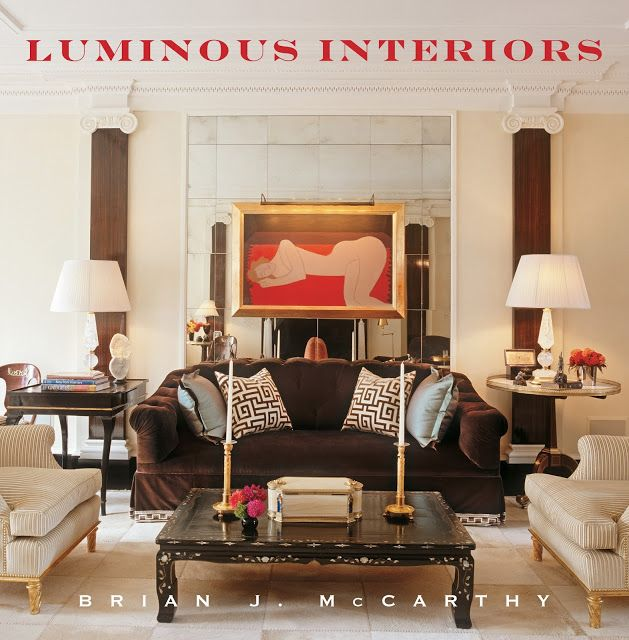 Encore Luminous Interiors Brian J McCarthy Written With Marc Kristal Foreword By Bunny Williams