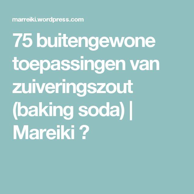 75 buitengewone toepassingen van zuiveringszout (baking soda)   Mareiki ॐ