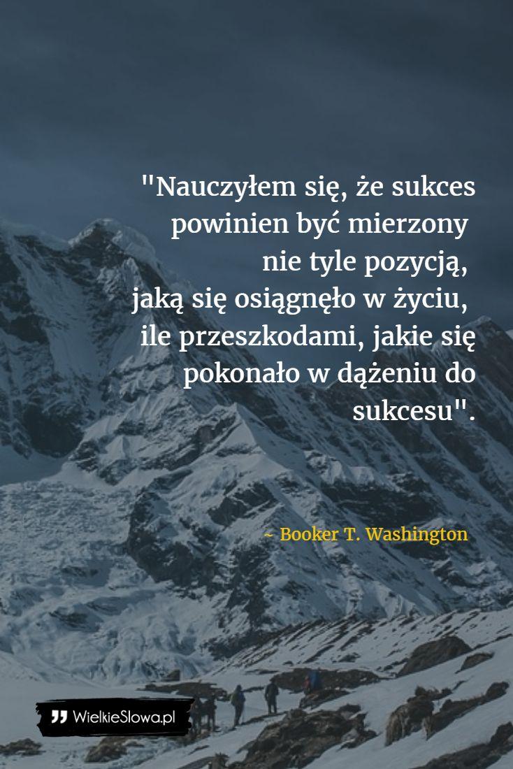 Sukces powinien być mierzony przeszkodami... #Washington-Booker-T.,  #Sukces-i-sława