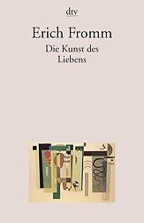 Die Kunst des Liebens von Erich Fromm