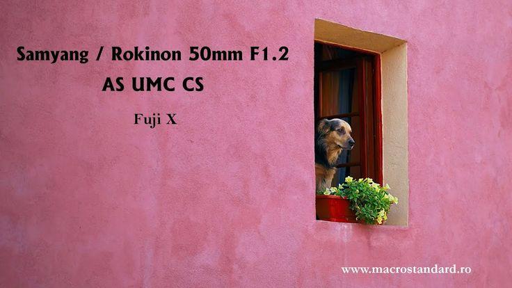 Este bun obiectivul foto Samyang / Rokinon 50mm F1.2 AS UMC CS pentru vi...