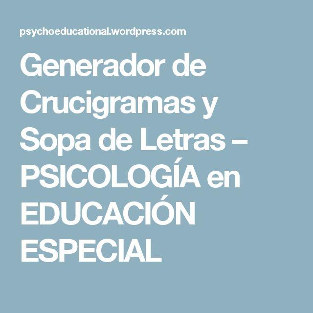 Generador de Crucigramas y Sopa de Letras – PSICOLOGÍA en EDUCACIÓN ESPECIAL