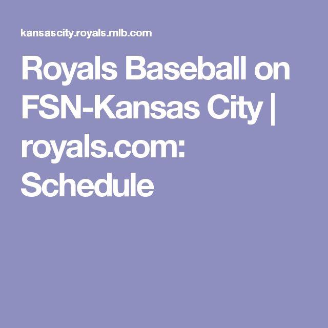 Royals Baseball on FSN-Kansas City | royals.com: Schedule